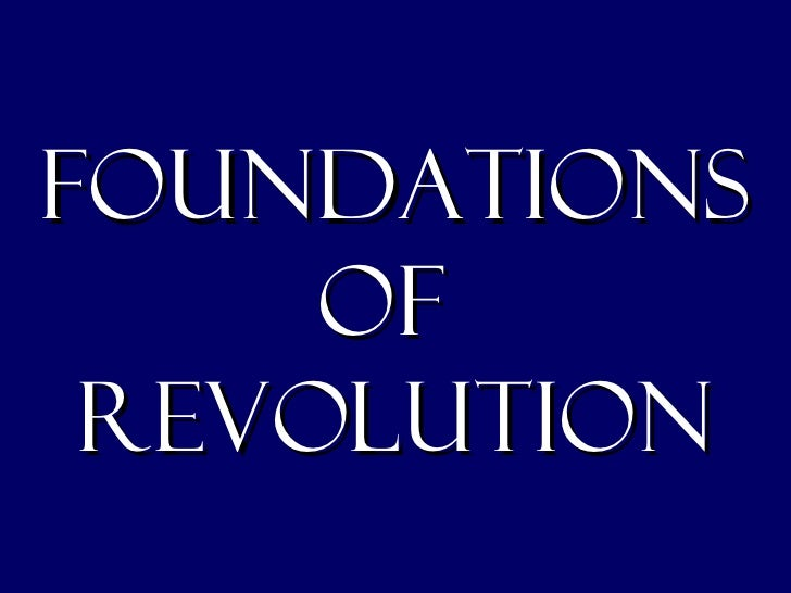Foundations of  revolution