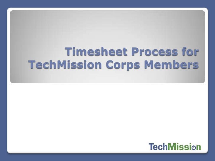 Timesheet Process for TechMission Corps Members <br />