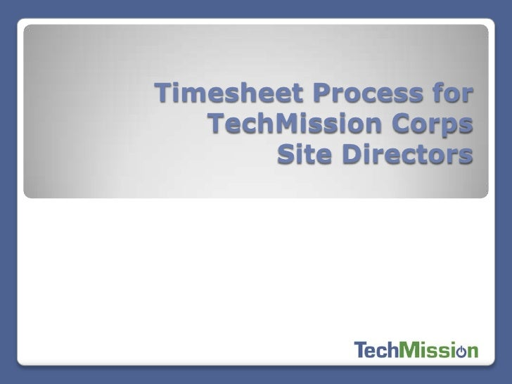 Timesheet Process for TechMission Corps Site Directors <br />