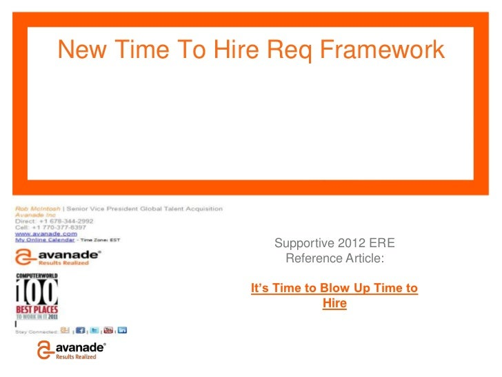 New Time To Hire Req Framework                        Supportive 2012 ERE                         Reference Article:      ...