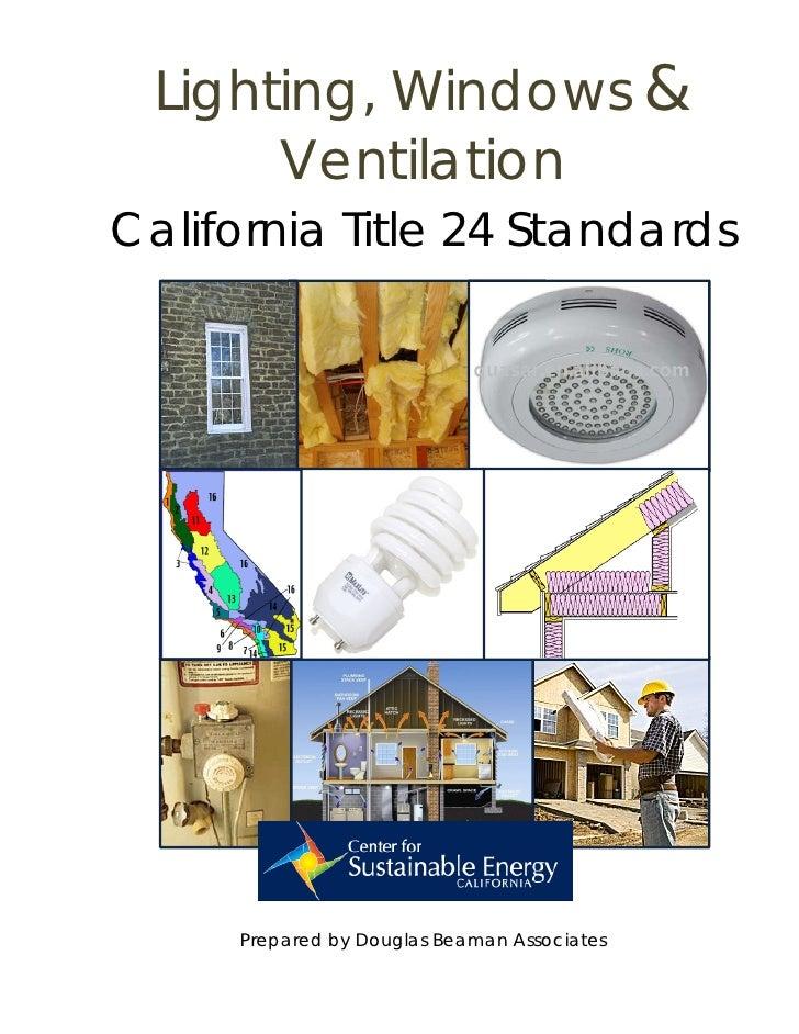 Lighting, Windows &        Ventilation California Title 24 Standards          Prepared by Douglas Beaman Associates