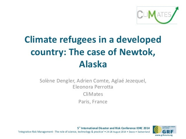Climate refugees in a developed  country: The case of Newtok,  5th International Disaster and Risk Conference IDRC 2014  '...