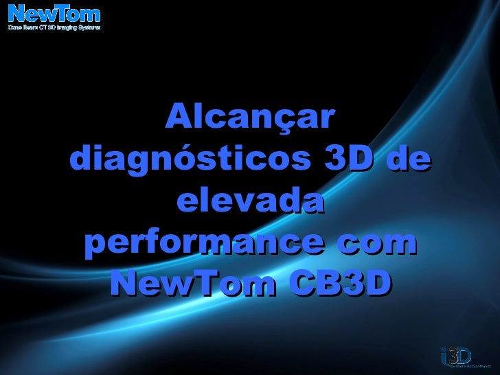 Alcançar diagnósticos 3D de elevada performance com NewTom CB3D