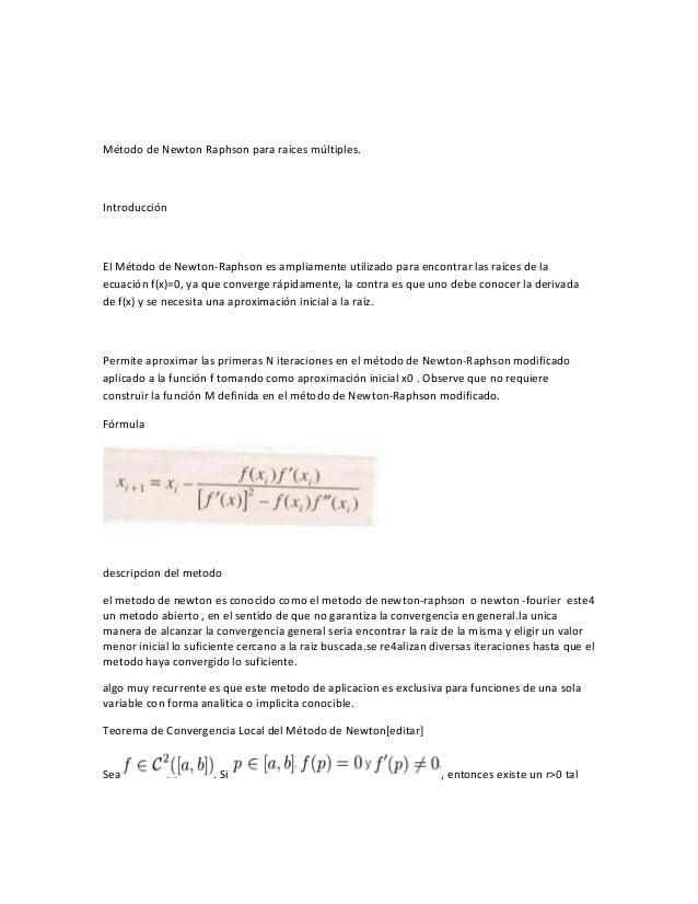 Método de Newton Raphson para raíces múltiples.  Introducción  El Método de Newton-Raphson es ampliamente utilizado para e...