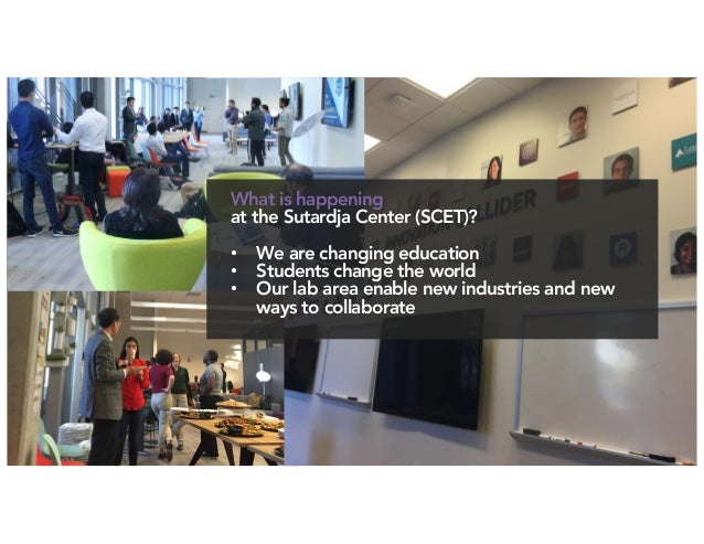 IkhlaqSidhu,contentauthor What is happening at the Sutardja Center (SCET)? • We are changing education • Students chang...