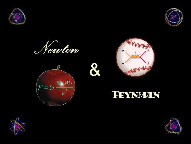 NewtonNewton FeynmanFeynman &&