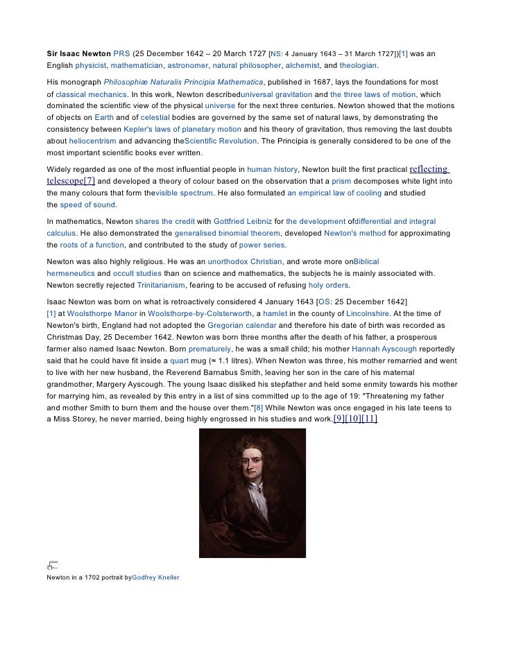 Sir Isaac Newton PRS (25 December 1642 – 20 March 1727 [NS: 4 January 1643 – 31 March 1727])[1] was anEnglish physicist, m...