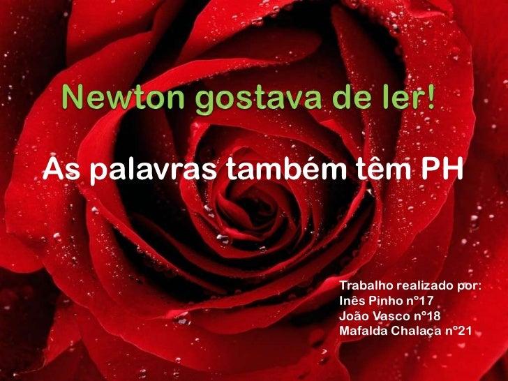 As palavras também têm PH                 Trabalho realizado por:                 Inês Pinho nº17                 João Vas...