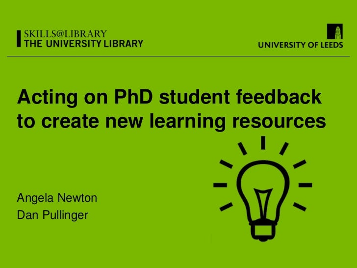 Acting on PhD student feedbackto create new learning resourcesAngela NewtonDan Pullinger