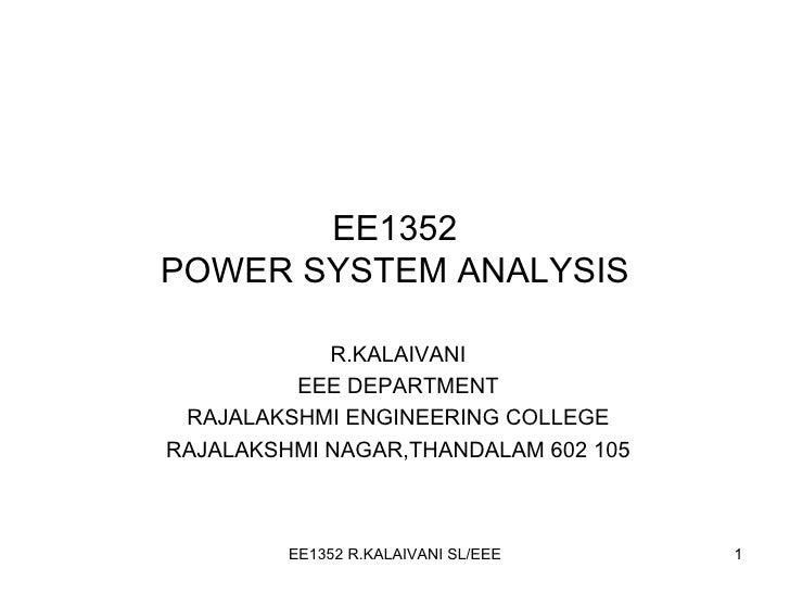 EE1352 POWER SYSTEM ANALYSIS R.KALAIVANI EEE DEPARTMENT RAJALAKSHMI ENGINEERING COLLEGE RAJALAKSHMI NAGAR,THANDALAM 602 105