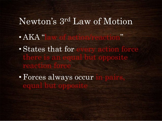 newton s 3rd law of motion According to newton's third law of motion, whenever two objects interact, they  exert  this is often worded as 'every action has an equal and opposite reaction.