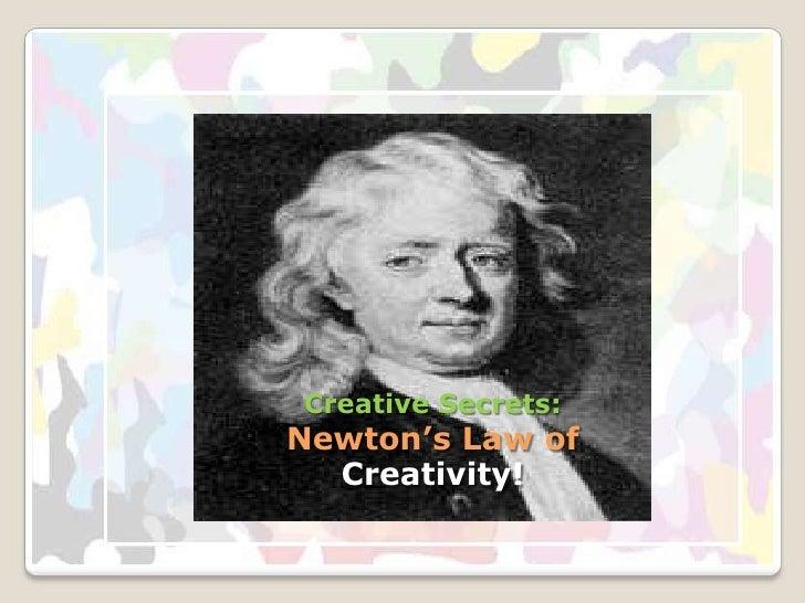 Creative Secrets:Newton's Law of Creativity!<br />