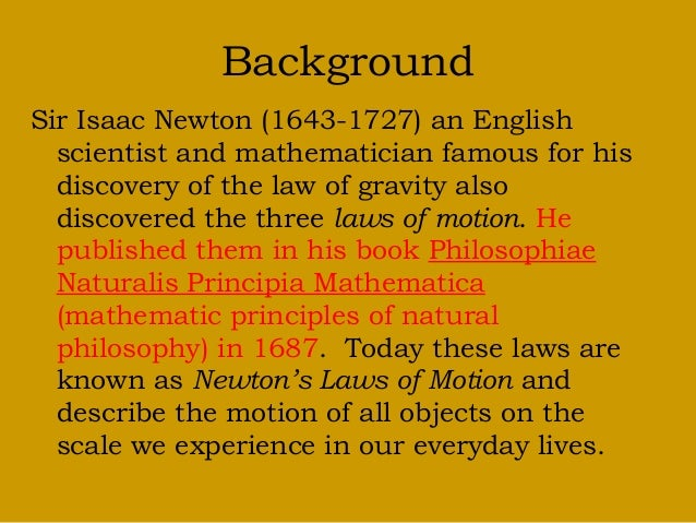 an analysis of newtons three laws of motion Physics - newton's three laws of motion this science quiz is called 'physics - newton's three laws of motion' and it has been written by teachers to help you if you are studying the subject at middle school.