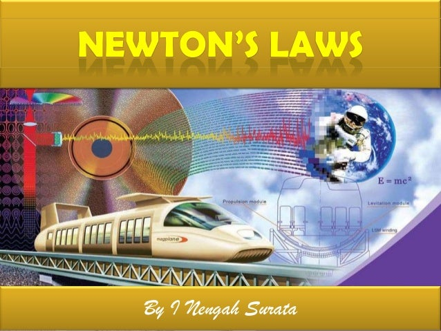 NEWTON'S LAWS  By I Nengah Surata