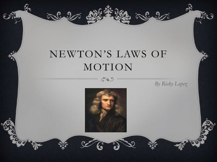 Newton'sLaws of Motion<br />By Ricky Lopez<br />