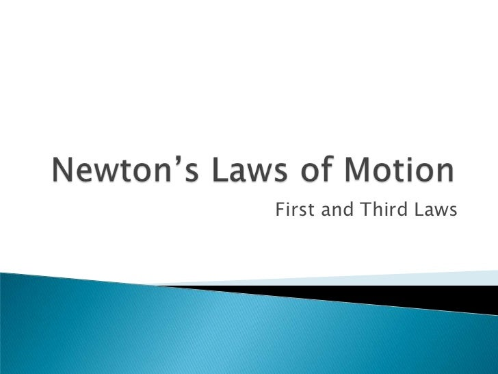 Newton's Laws of Motion<br />First and Third Laws<br />