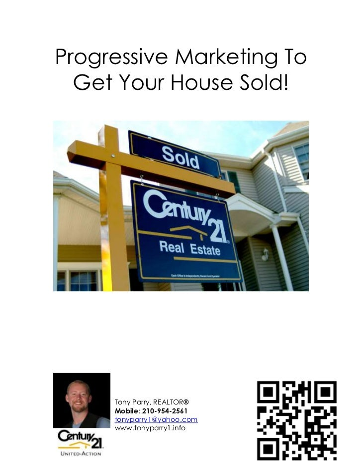 Progressive Marketing To  Get Your House Sold!     Tony Parry, REALTOR®     Mobile: 210-954-2561     tonyparry1@yahoo.com ...