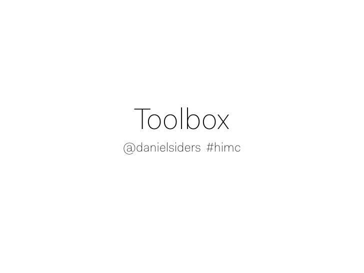 Toolbox@danielsiders #himc
