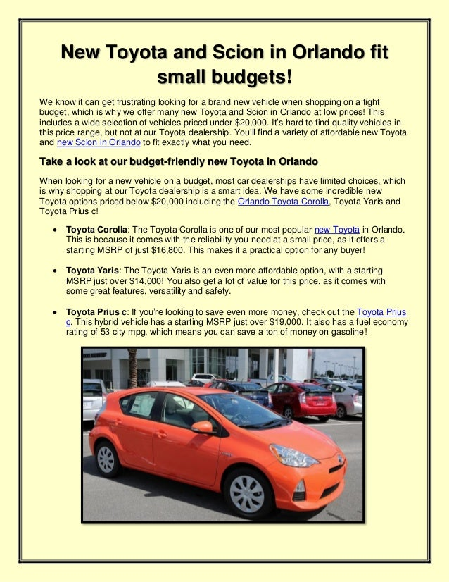 New Toyota and Scion in Orlando fit small budgets! We know it can get frustrating looking for a brand new vehicle when sho...