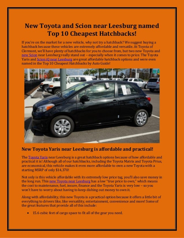 New Toyota and Scion near Leesburg namedTop 10 Cheapest Hatchbacks!If you're on the market for a new vehicle, why not try ...