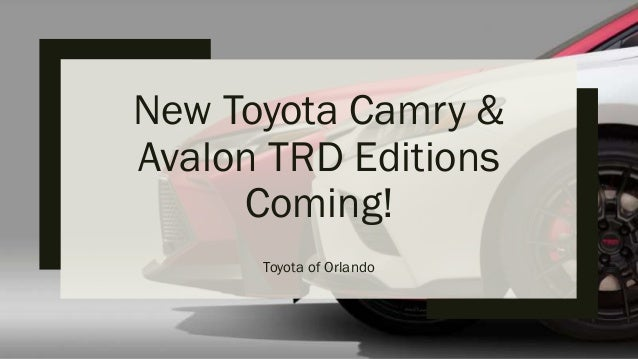 New Toyota Camry & Avalon TRD Editions Coming! Toyota of Orlando