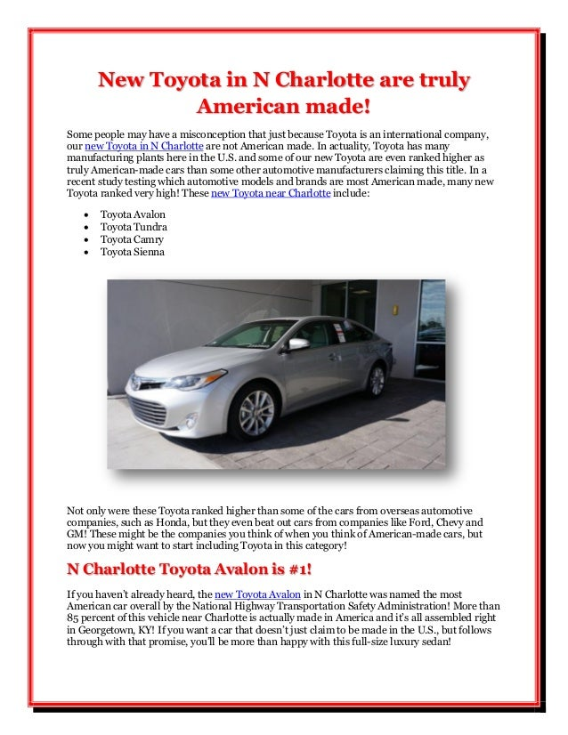 New Toyota in N Charlotte are truly               American made!Some people may have a misconception that just because Toy...