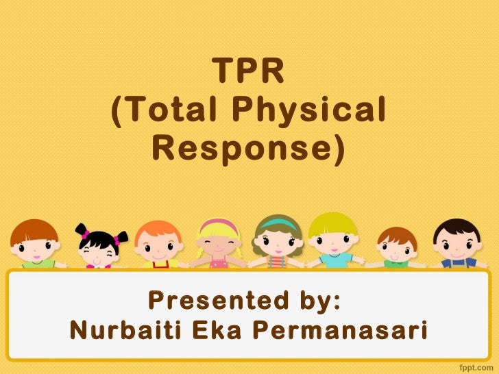 total physical response in second language What is tpr: i am inserting some  the total physical response,  the dropout rate of second language students in a traditional program can be as high as 95.