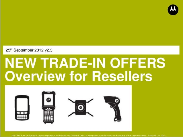 25th September 2012 v2.3NEW TRADE-IN OFFERSOverview for Resellers                                                         ...