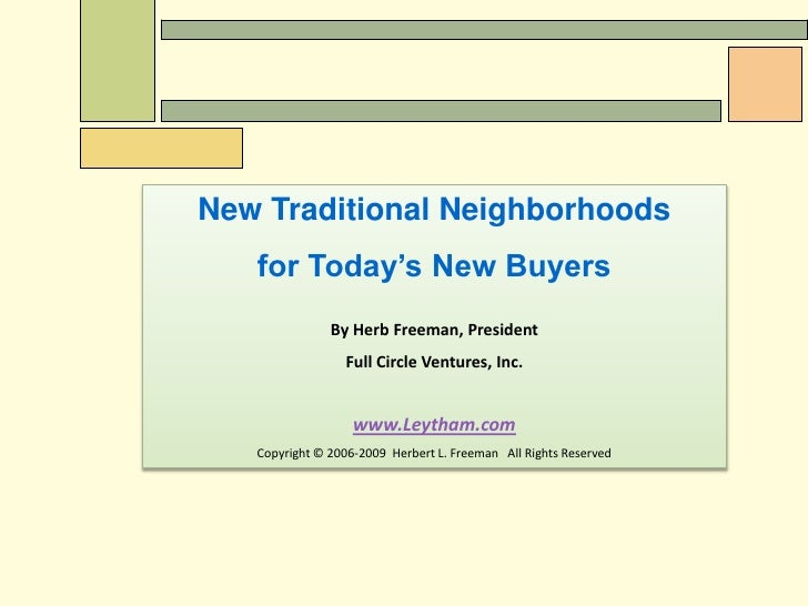 New Traditional Neighborhoods <br />for Today's New Buyers<br />By Herb Freeman, President<br />Full Circle Ventures, Inc....