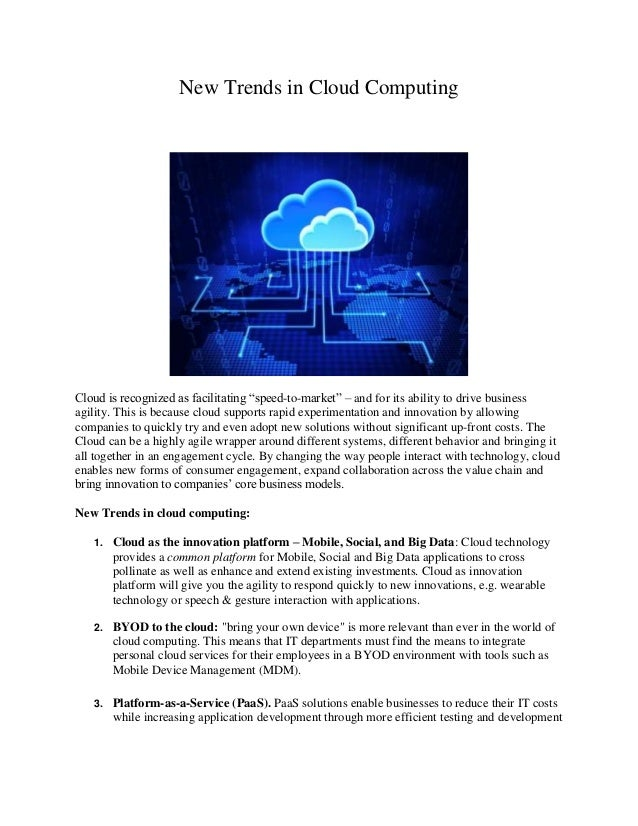 """New Trends in Cloud Computing Cloud is recognized as facilitating """"speed-to-market"""" – and for its ability to drive busines..."""