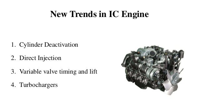 new trends in ic engines Market trends committee this committee provides egsa with a forum in which market trends and other market data closely  aqmd permitting for diesel ic engines.