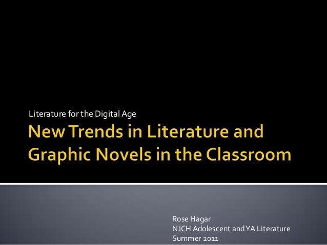 Literature for the Digital Age                                 Rose Hagar                                 NJCH Adolescent ...