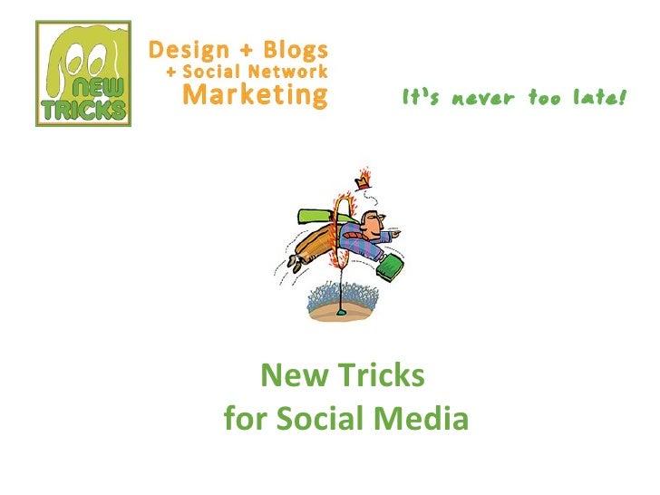 New Tricks  for Social Media