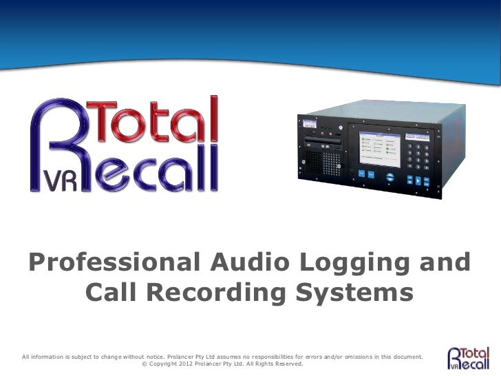 Professional Audio Logging and     Call Recording SystemsAll information is subject to change without notice. Prolancer Pt...
