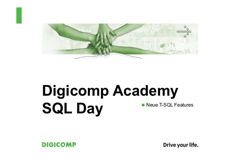 Digicomp AcademySQL Day    n  Neue T-SQL Features