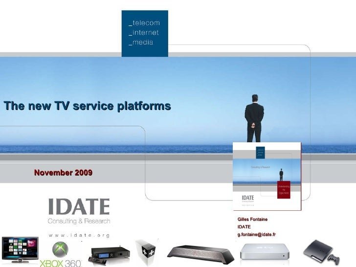 The new TV service platforms November 2009 Gilles Fontaine IDATE [email_address]