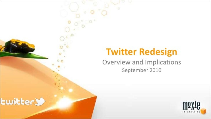 Twitter Redesign<br />Overview and Implications<br />September 2010<br />