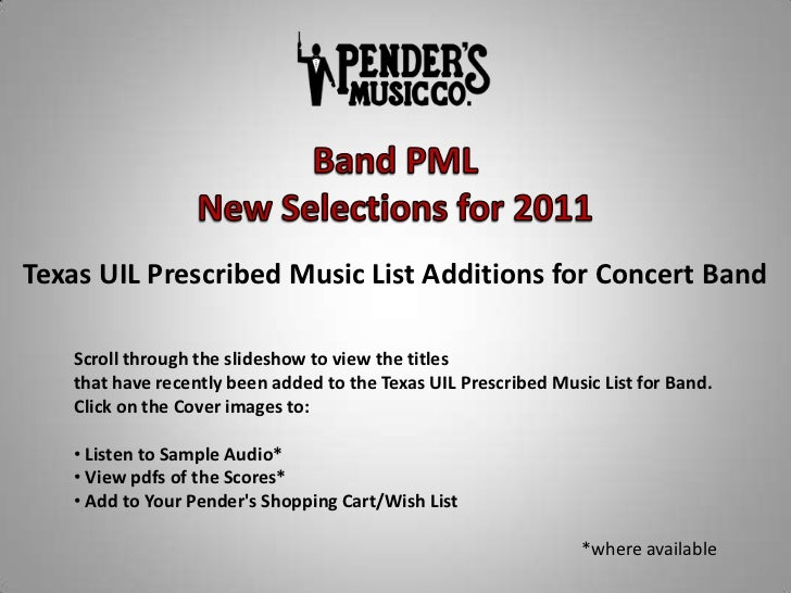 Band PML<br />New Selections for 2011<br />Texas UIL Prescribed Music List Additions for Concert Band<br />Scroll through ...