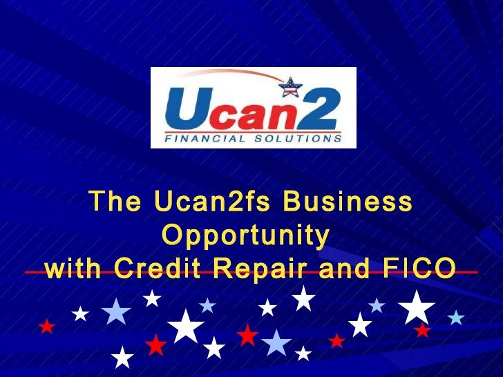 The Ucan2fs Business Opportunity  with Credit Repair and FICO