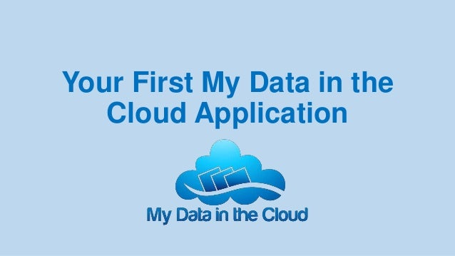 Your First My Data in the Cloud Application