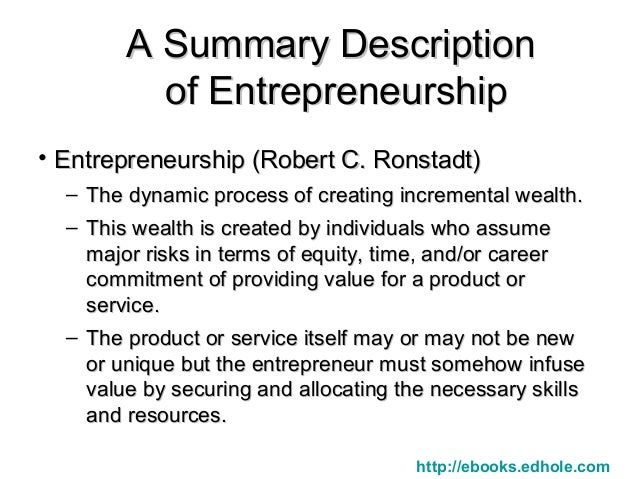 entrepreneurship is the dynamic process of creating incremental wealth The stages of entrepreneurship personality criteria among malaysian entrepreneurship defines entrepreneurship as the dynamic process of creating incremental.