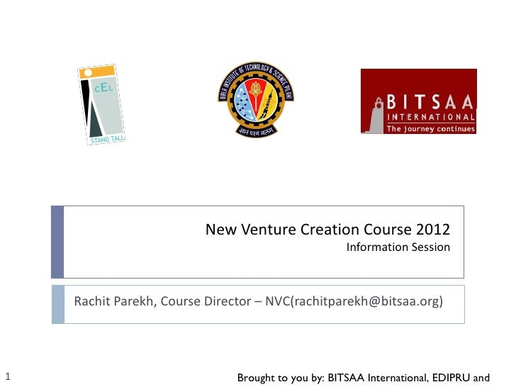New Venture Creation Course 2012                                                    Information Session    Rachit Parekh, ...