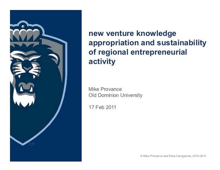 new venture knowledgeappropriation and sustainabilityof regional entrepreneurialactivityMike ProvanceOld Dominion Universi...