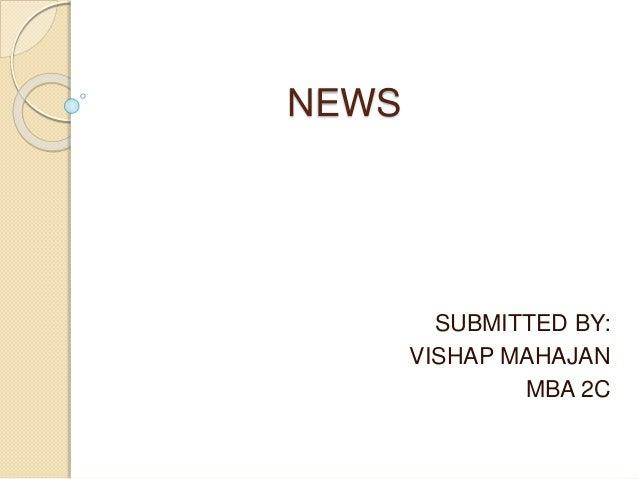 NEWS SUBMITTED BY: VISHAP MAHAJAN MBA 2C