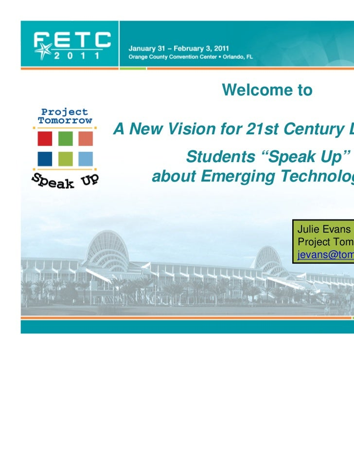 """Welcome toA New Vision for 21st Century Learning:        Students """"Speak Up""""    about Emerging Technologies               ..."""