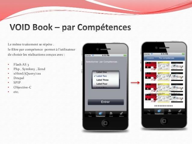 Le même traitement se répète .le filtre par compétence permet à l'utilisateurde choisir les réalisations conçus avec :•   ...