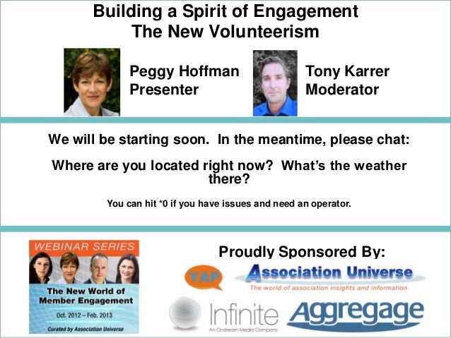 Building a Spirit of Engagement           The New Volunteerism             Peggy Hoffman                          Tony Kar...