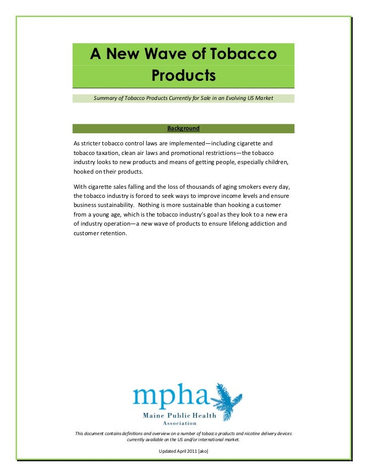 A New Wave of Tobacco              Products         Summary of Tobacco Products Currently for Sale in an Evolving US Marke...