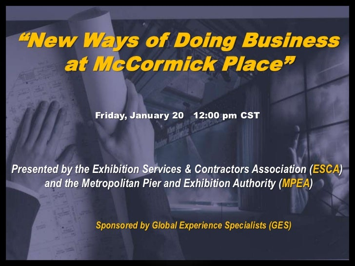 """""""New Ways of Doing Business    at McCormick Place""""                 Friday, January 20 12:00 pm CSTPresented by the Exhibit..."""
