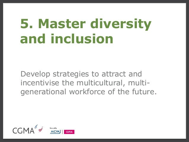 5 strategies to manage workforce diversity Organizations define and manage workforce diversity are still  than 5% from the year 2002  the improvement of workforce diversity management strategies.